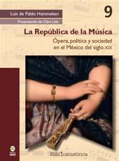 La República de la Música : ópera, política y sociedad en el Méxicodel siglo XIX