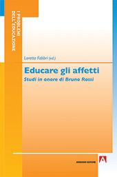 Educare gli affetti : studi in onore di Bruno Rossi - Fabbri, Loretta, editor - Roma : Armando, 2018.