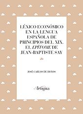 Léxico económico en la lengua española de principios del XIX : el epítome de Jean-Baptiste Say - Hoyos, José Carlos de. - San Millán de la Cogolla : Cilengua, 2018.