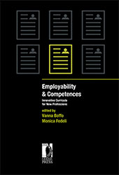 Employability & competences : innovative curricula for new professions - Fedeli, Monica - Firenze : Firenze University Press, 2018.