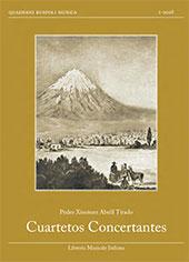Cuartetos Concertantes - Ximénez Abrill Tirado, Pedro - Lucca : Libreria musicale italiana, 2018.