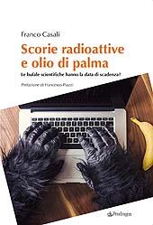 Scorie radioattive e olio di palma : le bufale scientifiche hanno la data di scadenza?