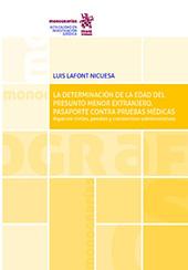 La determinación de la edad del presunto menor extranjero : pasaporte contra pruebas médicas : aspectos civiles, penales y contencioso-administrativos