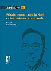 Principi contro i totalitarismi e rifondazione costituzionale - De Siervo, Ugo, editor - Firenze : Firenze University Press, 2019.