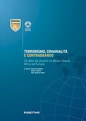 Terrorismo, criminalità e contrabbando : gli affari dei jihadisti tra Medio Oriente, Africa ed Europa