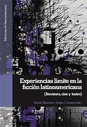 Experiencias límite en la ficción latinoamericana : (literatura, cine y teatro)