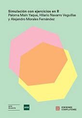 Simulación con ejercicios en R - Navarro Veguillas, Hilario - Madrid : Ediciones Complutense, 2019.