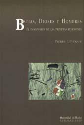 Bestias, dioses y hombres : el imaginario de las primeras religiones