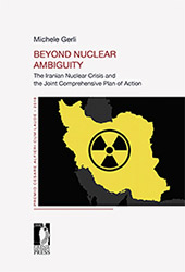 Beyond nuclear ambiguity : the Iranian nuclear crisis and the Joint Comprehensive Plan of Action