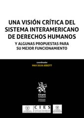 Una visión crítica del sistema Interamericano de Derechos humanos : y algunas propuestas para su mejor funcionamiento