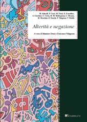Alterità e negazione - Donà, Massimo, editor -