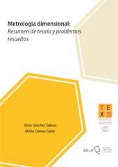 Metrología dimensional : resumen de teoría y problemas resueltos - Gómez Galán, Marta - Almería : Universidad de Almería, 2019.