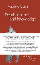 Death instinct and knowledge - Fagioli, Massimo - Roma : L'asino d'oro edizioni, 2019.