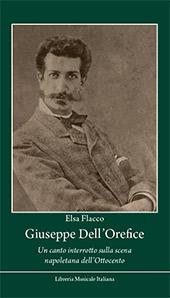 Giuseppe Dell'Orefice : un canto interrotto sulla scena napoletana dell'Ottocento - Flacco, Elsa, author -