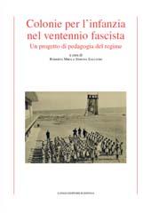 Colonie per l'infanzia nel ventennio fascista : un progetto di pedagogia del regime - Mira, Roberta, 1973-, editor -