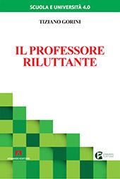 Il professore riluttante - Gorini, Tiziano - Roma : Armando, 2019.