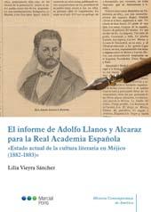 """El informe de Adolfo Llanos y Alcaraz para la Real Academia Española : """"Estado actual de la cultura literaria en Méjico (1882-1883)"""""""