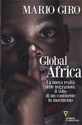 Global Africa : la nuova realtà delle migrazioni : il volto di un continente in movimento