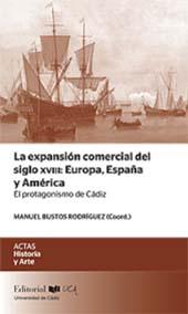 La expansión comercial del siglo XVIII : Europa, España y América : el protagonismo de Cádiz