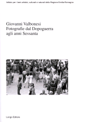 Fotografie dal Dopoguerra agli anni Sessanta - Benassati, Giuseppina, editor -