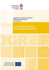 La ciudadanía europea como labor permanente - Arrufat Cárdava, Alberto D. - Valencia : Tirant lo Blanch, 2019.