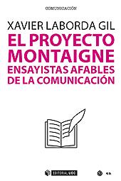 El proyecto Montaigne : ensayistas afables de la comunicación