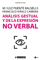 Análisis gestual y de la expresión no verbal - Viñals Carrera, Francisco - Barcelona : Editorial UOC, 2019.