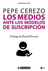 Los medios ante los modelos de suscripción - Cerezo, Pepe - Barcelona : Editorial UOC, 2019.