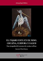 El pájaro está en el nido : cocaína, cultura y salud : una etnografía del consumo de cocaína en Reus