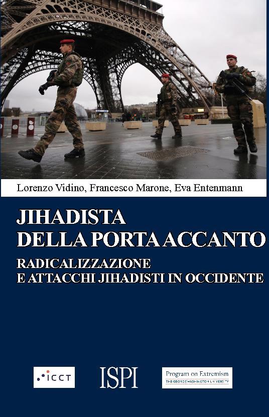 Jihadista della porta accanto : radicalizzazione e attacchi jihadisti in Occidente - [Marone, Francesco, author, Entenmann, Eva, author, Vidino, Lorenzo, author] - [Milano : Ledizioni, [2017]]