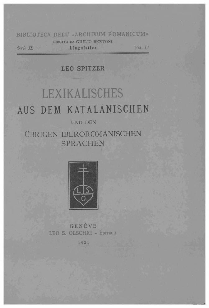 Lexikalisches aus dem Katalanischen und den übrigen iberoromanischen Sprachen - [Spitzer, Leo.] - [Genève : L.S. Olschki, 1921.]