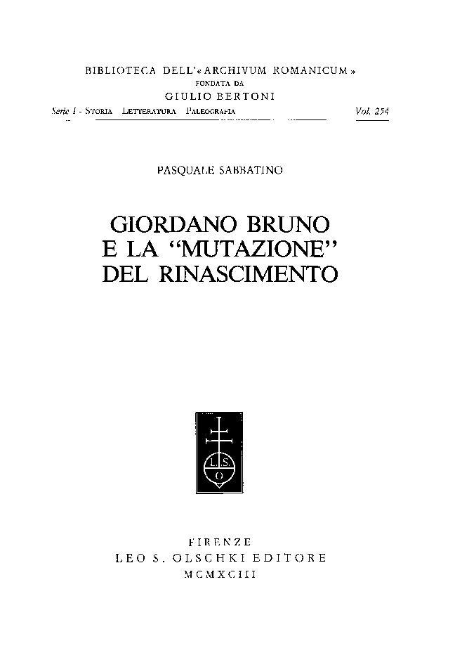 """Giordano Bruno e la """"mutazione"""" del Rinascimento - [Sabbatino, Pasquale] - [Firenze : L.S. Olschki, 1993.]"""