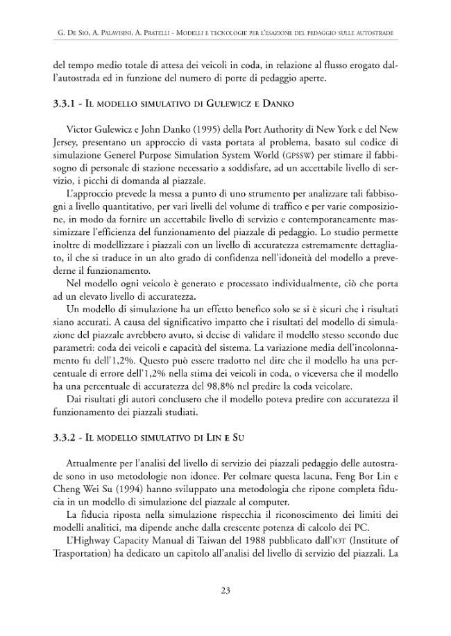 Indagine sperimentale e tecnologie per l'esazione del pedaggio sulle autostrade - [Pratelli, Antonio, Palavisini, Alberto, De Sio, Giorgio] - [Firenze : Firenze University Press, 2001.]