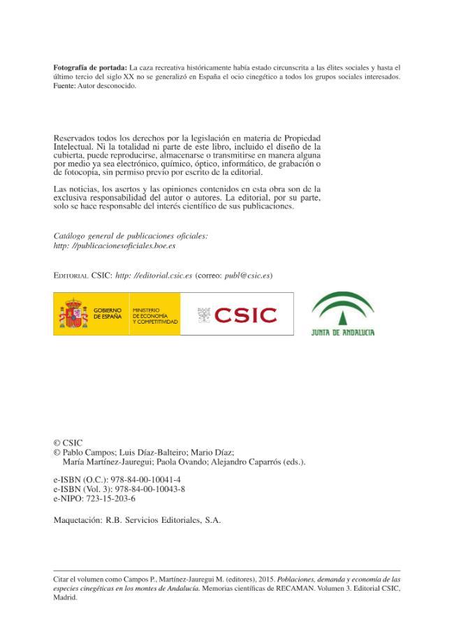 Memorias científicas de RECAMAN : 3 : poblaciones, demanda y economía de las especies cinegéticas en los montes de Andalucía - [Campos, Pablo, editor, Martínez-Jauregui, María, editor] - [Madrid : CSIC, Consejo Superior de Investigaciones Científicas, 2015.]