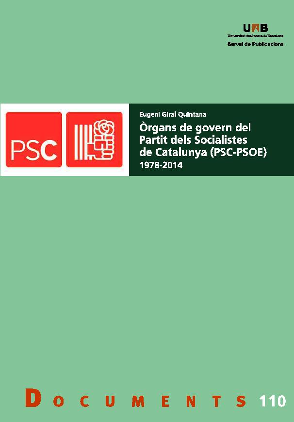 Òrgans de govern del Partit dels Socialistes de Catalunya (PSC-PSOE) : (1978-2014) : Consell Nacional, Comissió Executiva - [Giral Quintana, Eugeni] - [Barcelona : Universitat Autònoma de Barcelona, 2017.]