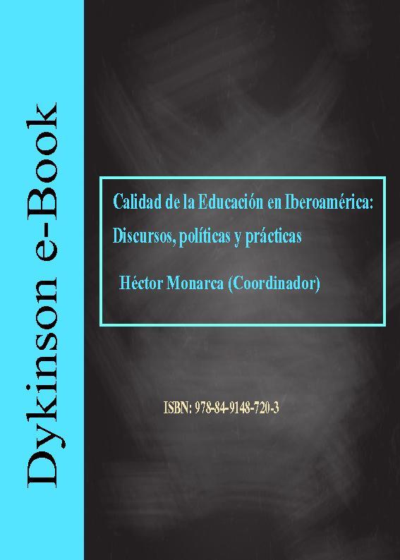 Calidad de la educación en Iberoamérica : discursos, políticas y prácticas - [Monarca, Héctor, editor] - [Madrid : Dykinson, 2018.]