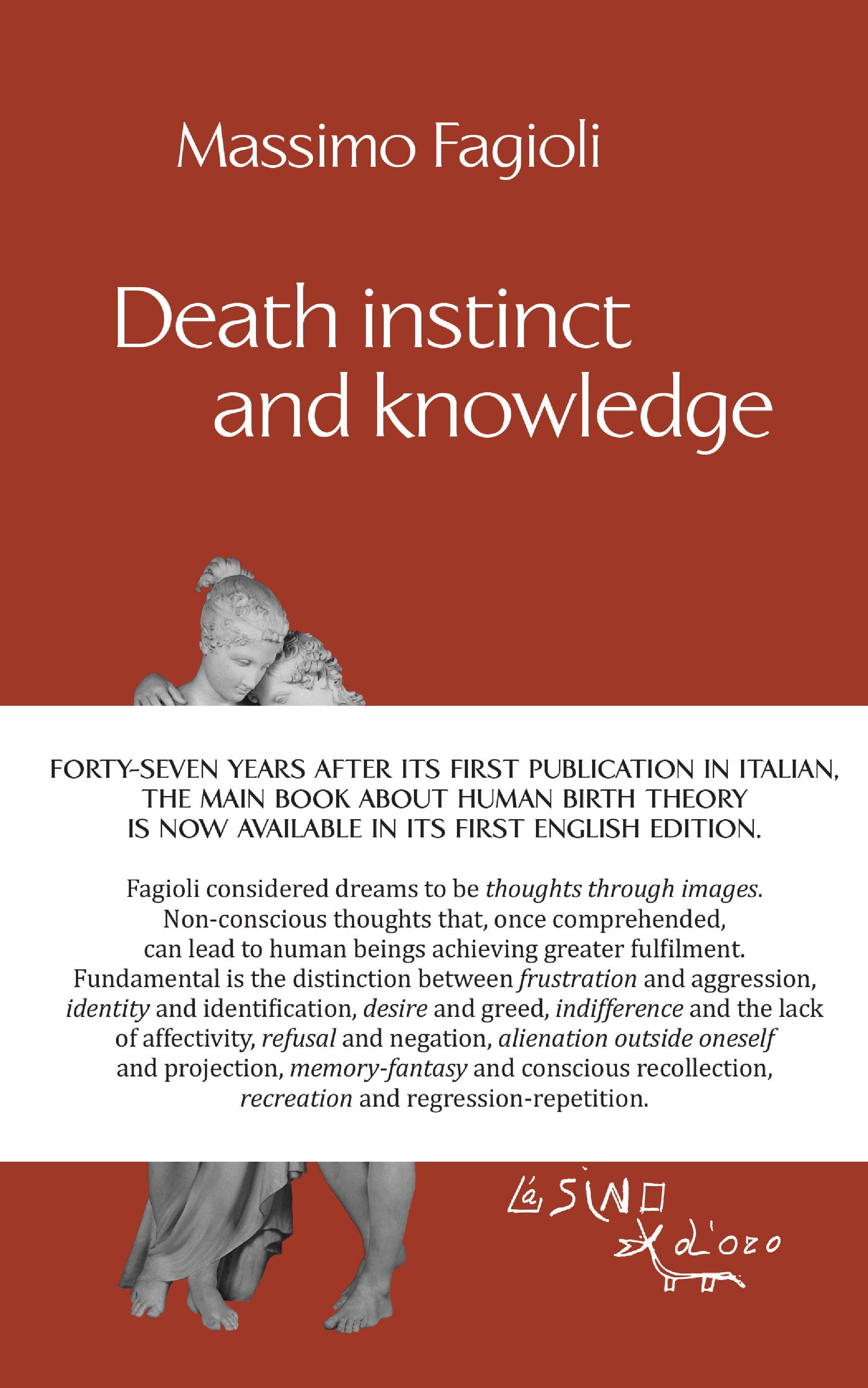 Death instinct and knowledge - [Fagioli, Massimo] - [Roma : L'asino d'oro edizioni, 2019.]