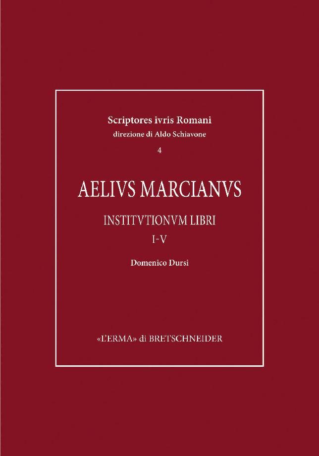 Institutionum libri I-V - [Dursi, Domenico, Marcianus, Aelius.] - [Roma : L'Erma di Bretschneider, 2019.]