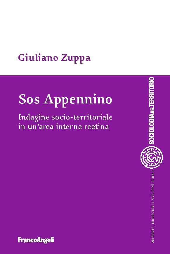 Sos Appennino : indagine socio-territoriale in un'area interna reatina - [Zuppa, Giuliano] - [Milano : Franco Angeli, 2019.]