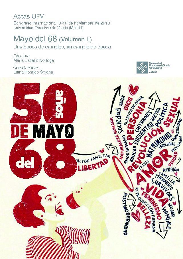 Mayo del 68 : una época de cambios, un cambio de época : Congreso internacional. 8-10 de noviembre de 2018 Universidad Francisco de Vitoria (Madrid) -  - [Madrid : Universidad Francisco de Vitoria, 2019.]
